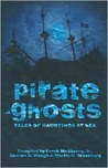 Pirate Ghosts: Tales of Hauntings at Sea
