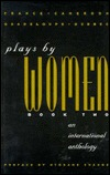 Plays By Women: An International Anthology