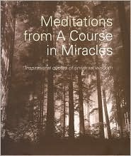 Meditations From A Course in Miracles by Helen Schucman