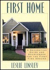 First Home: A Decorating Guide and Source Book for the First Time Around
