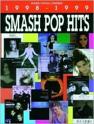 Smash Pop Hits 1998-1999: Piano/Vocal/Chords