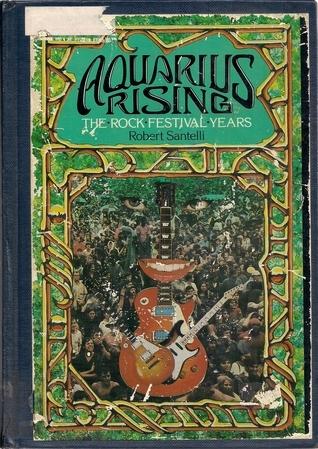 Aquarius Rising: The Rock Festival Years