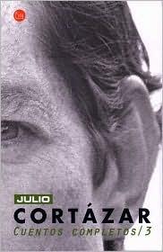 Cuentos completos 3 by Julio CortáZar