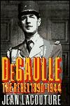 De Gaulle 1: The Rebel, 1890-1944