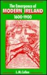 The Emergence Of Modern Ireland, 1600 1900