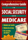 The Comprehensive Guide to Social Security and Medicare: Maximize Your Benefits, Minimize the Red Tape, Get Everything You Deserve
