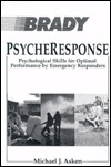 Psycheresponse: Psychological Skills For Optimal Performance By Emergency Responders