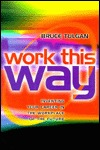 Work This Way by Bruce Tulgan