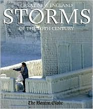 Great New England Storms of the 20th Century by The Boston Globe