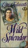 Wild Splendor by Cassie Edwards
