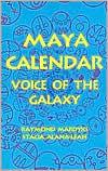 Maya Calendar: Voice of the Galaxy