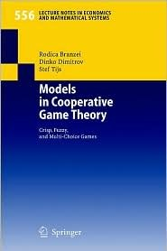 Models In Cooperative Game Theory Crisp, Fuzzy, And Multi Choice Games