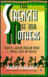 The Strength of Our Mothers: African & African American Women & Families: Essays and Speeches