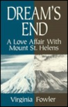 Dream's End: A Love Affair with Mount St. Helens