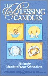 The Blessing Candles: 58 Simple Mealtime Prayer-Celebrations