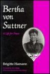 Bertha Von Suttner: A Life for Peace