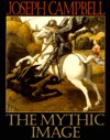 The Mythic Image by Joseph Campbell
