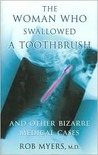 The Woman Who Swallowed a Toothbrush by Rob Myers