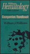 Williams Hematology Companion Handbook