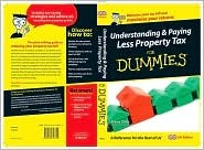 Understanding and Paying Less Property Tax for Dummies