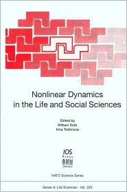 Non-Linear Dynamics in the Life and Social Sciences (NATO Science Series A: Life Sciences, #320)