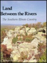Land Between the Rivers: The Southern Illinois Country