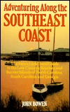Adventuring Along the Southeast Coast: The Sierra Club Guide to the Low Country, Beaches, and Barrier Islands of North Carolina, South Caro