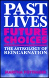 Past Lives, Future Choices: The Astrology of Reincarnation