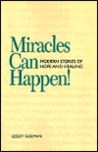 Miracles Can Happen!: Modern Stories of Hope and Healing