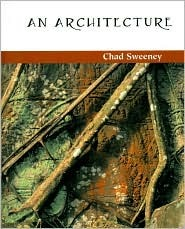 An Architecture by Chad Sweeney