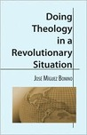 Doing Theology in a Revolution