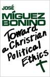 Toward A Christian Political Ethics