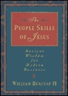 The People Skills of Jesus: Ancient Wisdom for Modern Business