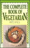 Complete Book of Vegetarian Recipes