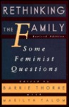 Rethinking The Family: Some Feminist Questions