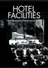 Hotel Facilities: New Concepts in Architecture & Design