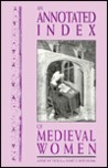 Annotated Index of Medieval Women