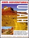 4WD Adventures: Utah: The Ultimate Guide to the Utah Backcountry for Anyone with a Sport Utility Vehicle
