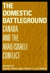The Domestic Battleground: Canada and the Arab-Israeli Conflict