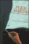 Poem-Making: Ways to Begin Writing Poetry