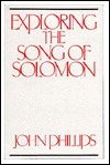 Exploring the Song of Solomon by John     Phillips