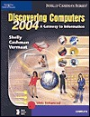 Discovering Computers 2004: A Gateway to Information