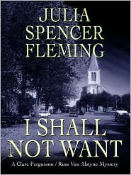 I Shall Not Want by Julia Spencer-Fleming