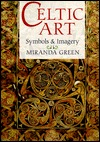 Celtic art: symbols and imagery by Miranda Aldhouse-Green