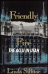 Friendly Fire: The ACLU in Utah