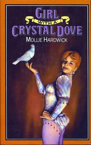 Girl With a Crystal Dove by Mollie Hardwick