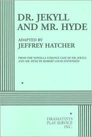 Dr. Jekyll and Mr. Hyde by Jeffrey Hatcher