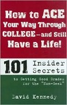 How to Ace Your Way Through College and Still Have a Life!