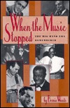 When The Music Stopped: The Big Band Era Remembered