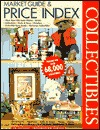 Collectibles Market Guide and Price Index: Limited Edition : Figurines, Architecture, Plates/Placques, Dolls/Plush, Boxes, Ornaments, Nutcrackers, Graphics, ...